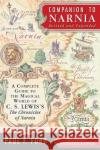 Companion to Narnia: A Complete Guide to the Magical World of C.S. Lewis's the Chronicles of Narnia Paul F. Ford Lorinda Bryan Cauley Madeleine L'Engle 9780060791278 HarperOne