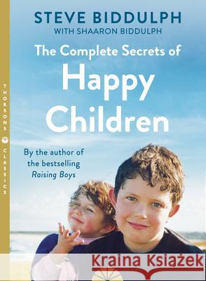 Complete Secrets of Happy Children Steve Biddulph 9780007161744  - książka
