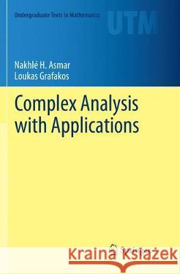 Complex Analysis with Applications Nakhle H. Asmar Loukas Grafakos 9783030067885 Springer - książka