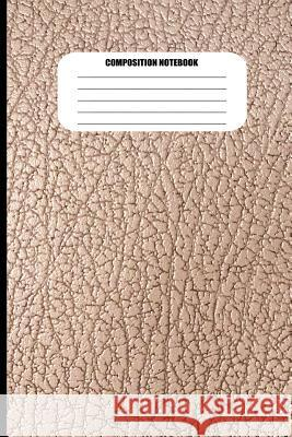 Composition Notebook: Cracked Leather / Textured Effect (100 Pages, College Ruled) Sutherland Creek 9781718119710 Independently Published - książka