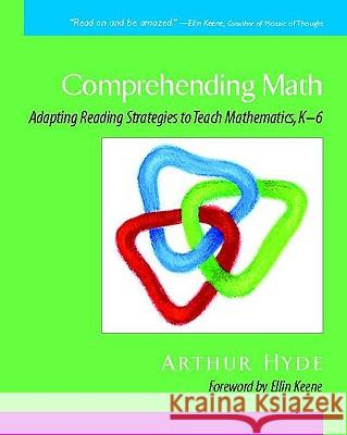 Comprehending Math: Adapting Reading Strategies to Teach Mathematics, K-6 Arthur A. Hyde Ellin Oliver Keene 9780325009490 Heinemann - książka