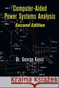 Computer-Aided Power Systems Analysis George Kusic 9781420061062 CRC - książka