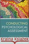 Conducting Psychological Assessment: A Guide for Practitioners Jordan Wright   9780470536759