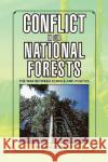 Conflict in Our National Forests Robert W. Schramek 9781436397780 Xlibris Corporation