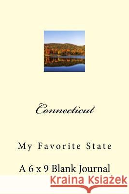 Connecticut: My Favorite State: A 6 X 9 Blank Journal Travel Books 9781542787857 Createspace Independent Publishing Platform - książka