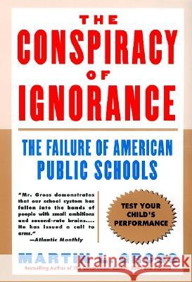Conspiracy of Ignorance, The Martin L. Gross 9780060932602 HarperCollins Publishers - książka