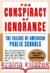 Conspiracy of Ignorance, The Martin L. Gross 9780060932602 HarperCollins Publishers