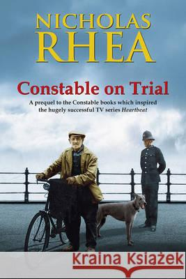 Constable On Trial Nicholas Rhea 9780719818141 ROBERT HALE - książka