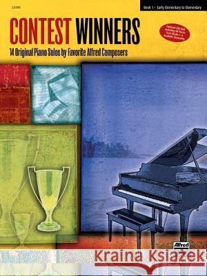 Contest Winners, Bk 1: 14 Original Piano Solos by Favorite Alred Composers Victoria McArthur 9780739063903 Alfred Publishing Co., Inc. - książka