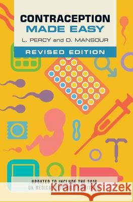 Contraception Made Easy, Revised Edition Laura Percy Diana Mansour  9781907904929 Scion Publishing Ltd - książka