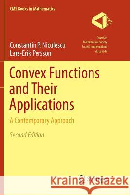 Convex Functions and Their Applications : A Contemporary Approach Constantin P. Niculescu Lars-Erik Persson 9783030086794 Springer - książka