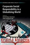 Corporate Social Responsibility in a Globalizing World Kiyoteru Tsutsui Alwyn Lim 9781107491168 Cambridge University Press