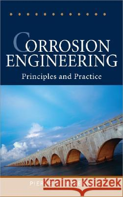 Corrosion Engineering: Principles and Practice Pierre R. Roberge 9780071482431 McGraw-Hill Professional Publishing - książka