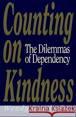 Counting on Kindness: The Dilemmas of Dependency Wendy Lustbader Susan Arellano 9780029195161 Free Press - książka