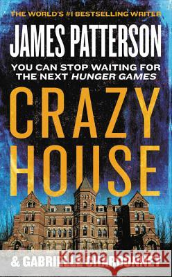 Crazy House James Patterson Gabrielle Charbonnet 9781538714065 Grand Central Publishing - książka
