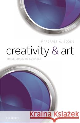 Creativity and Art : Three Roads to Surprise Margaret A. Boden 9780199659395 Oxford University Press, USA - książka