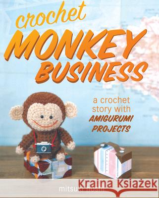 Crochet Monkey Business : A Crochet Story with Amigurumi Projects   9781440238741  - książka