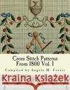 Cross Stitch Patterns from 1800 Vol. 1 Angela M. Foster 9781542464147 Createspace Independent Publishing Platform