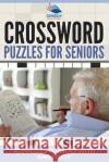 Crossword Puzzles for Seniors: 40 Puzzles to Relax with and Enjoy Speedy Publishing LLC 9781682609217 Speedy Publishing Books