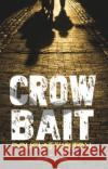 Crow Bait  Skelton, Douglas 9781910021828 Davie Mccall