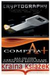 Cryptography & Comptia A+ Solis Tech 9781523426270 Createspace Independent Publishing Platform
