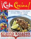 Cuba Cocina!: The Tantalizing World of Cuban Cooking-Yesterday, Today, and Tomorrow Joyce LaFray Ann Field 9780060785857 Morrow Cookbooks