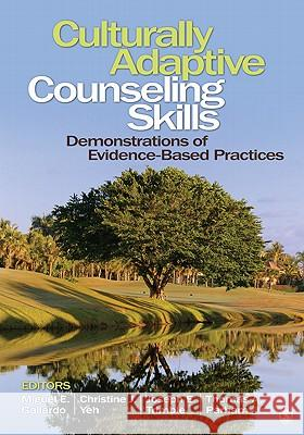 Culturally Adaptive Counseling Skills: Demonstrations of Evidence-Based Practices Christine J. Yeh Thomas A. Parham Miguel E. Gallardo 9781412987219 Sage Publications (CA) - książka
