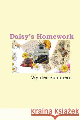 Daisy's Homework: Daisy's Adventures Set #1, Book 4 Wynter Sommers 9780979108044 Pure Force Enterprises, Inc. - książka