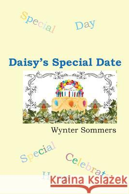 Daisy's Special Date: Daisy's Adventures Set #1, Book 3 Wynter Sommers 9780979108037 Pure Force Enterprises, Inc. - książka