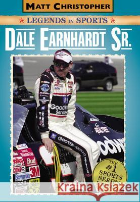Dale Earnhardt Sr. : Matt Christopher Legends in Sports Matt Christopher Glenn Stout 9780316011143 Little, Brown Young Readers - książka