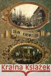 Dark Knowledge Clifford Browder Anna Faktorovich Koch Ezra 9781681143675 Anaphora Literary Press