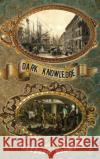 Dark Knowledge Clifford Browder Anna Faktorovich Koch Ezra 9781681143682 Anaphora Literary Press