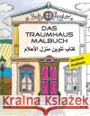 Das Traumhaus Malbuch (Zweisprachig Deutsch - Arabisch) Betty Angler 9781535051705 Createspace Independent Publishing Platform