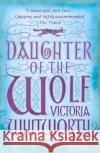 Daughter of the Wolf  Whitworth, Victoria 9781784082147
