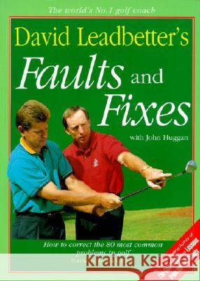 David Leadbetter's Faults and Fixes: How to Correct the 80 Most Common Problems in Golf David Leadbetter John Huggan 9780062720054 HarperCollins Publishers - książka