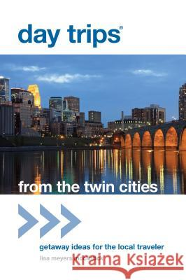 Day Trips(r) from the Twin Cities: Getaway Ideas for the Local Traveler, First Edition Lisa Meyers McClintick 9780762779383 GPP Travel - książka