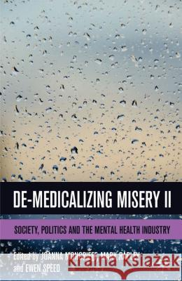 De-Medicalizing Misery II : Society, Politics and the Mental Health Industry Joanna Moncrieff 9781137304650 PALGRAVE MACMILLAN - książka