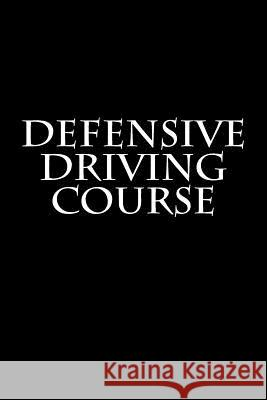 Defensive Driving Course: Notebook Wild Pages Press 9781981495665 Createspace Independent Publishing Platform - książka