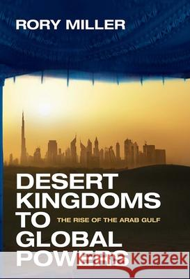 Desert Kingdoms to Global Powers: The Rise of the Arab Gulf Rory Miller   9780300192346 Yale University Press - książka