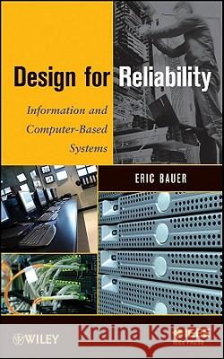 Design for Reliability: Information and Computer-Based Systems Eric Bauer   9780470604656  - książka