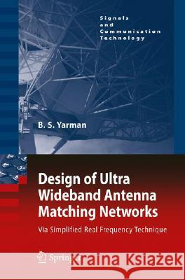 Design of Ultra Wideband Antenna Matching Networks : Via Simplified Real Frequency Technique Binboga Siddik Yarman 9781402084171 KLUWER ACADEMIC PUBLISHERS GROUP - książka