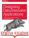 Designing Data-Intensive Applications: The Big Ideas Behind Reliable, Scalable, and Maintainable Systems Kleppmann, Martin 9781449373320 John Wiley & Sons