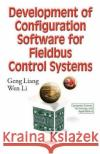 Development of Configuration Software for Fieldbus Control Systems  Li, Wen 9781634858519