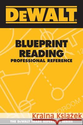 Dewalt Blueprint Reading Professional Reference Paul Rosenberg 9780977000357 Pal Publications - książka