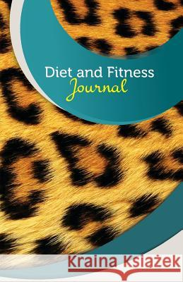 Diet and Fitness Journal: 50 Pages, 5.5 X 8.5 Cheetah Fitness and Workout Logbook Publishing 9781544230320 Createspace Independent Publishing Platform - książka