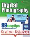 Digital Photography: 99 Easy Tips to Make You Look Like a Pro! Ken Milburn 9780072225822 McGraw-Hill/Osborne Media