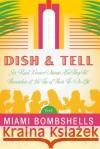 Dish and Tell: Six Real Women Discuss How They Put Themselves at the Top of Their To-Do List Bombshells Miami Patricia Sa Mercedes Soler 9780060777722 HarperCollins Publishers