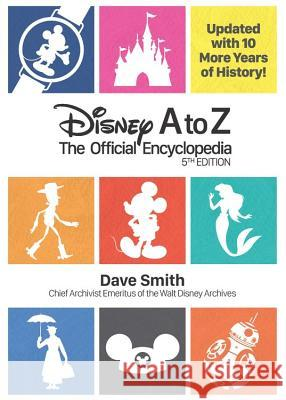 Disney A to Z (Fifth Edition): The Official Encyclopedia Dave Smith 9781484737835 Disney Editions - książka