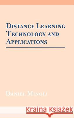 Distance Learning Technology and Applications Daniel Minoli 9780890067390 Artech House Publishers - książka