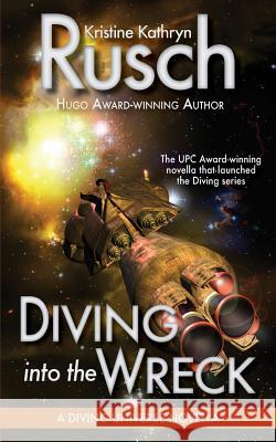 Diving Into the Wreck: A Diving Universe Novella Kristine Kathryn Rusch 9780615773711 Wmg Publishing - książka